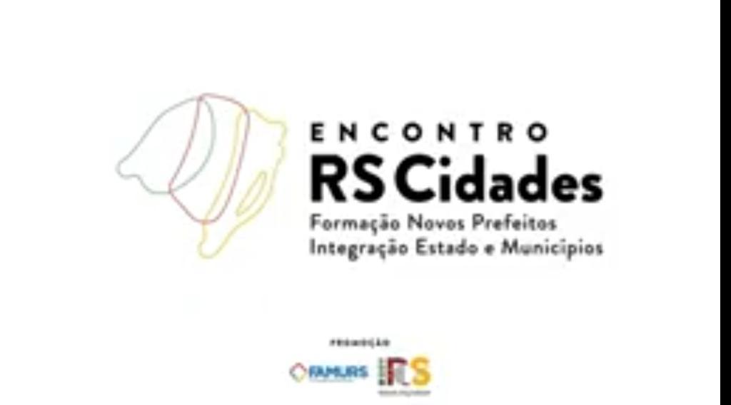 ESTADO PROMOVE SEMINÁRIO ENCONTRO RS CIDADES COM PREFEITOS ELEITOS E REELEITOS
